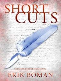 Short Cuts: Collected Short Stories Vol 1