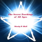 The Secret Teachings of All Ages: Illustrated by Manly P. Hall