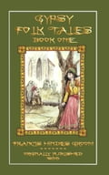 Gypsy Folk Tales - Book One - Illustrated Edition 550864b6-4df1-42d3-9902-905a73003c65
