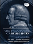 Essays on the Philosophy of Adam Smith: The Adam Smith Review, Volume 5: Essays Commemorating the…