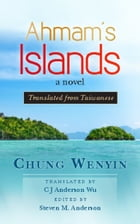 Ahmam's Islands: Translated from Taiwanese by Chung Wenyin