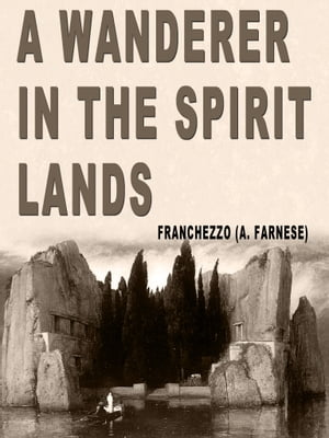 A Wanderer In The Spirit Lands by Franchezzo (A. Farnese)