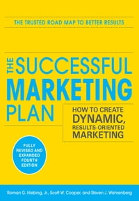 The Successful Marketing Plan: How to Create Dynamic, Results Oriented Marketing, 4th Edition