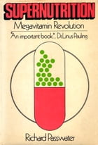 Supernutrition by Richard Passwater