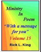 Ministry in Poem Vol 15 by Rick King