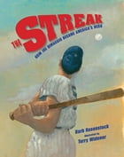 The Streak: How Joe DiMaggio Became America's Hero by Barb Rosenstock