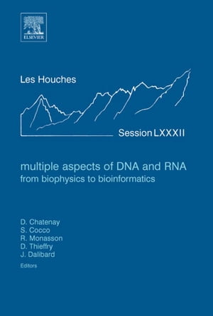 Multiple Aspects of DNA and RNA: from Biophysics to Bioinformatics: Lecture Notes of the Les Houches Summer School 2004