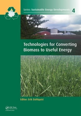 Book Technologies for Converting Biomass to Useful Energy: Combustion, Gasification, Pyrolysis… by Dahlquist, Erik