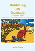 Rabbiting on Nowingi - a coloring book