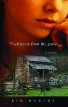 Whispers from the Grave by Kim Murphy