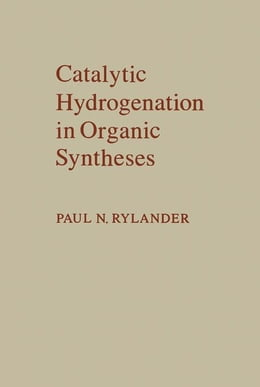 Book Catalytic Hydrogenation in Organic Syntheses by Rylander