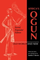 Africa's Ogun, Second, Expanded Edition: Old World and New by Sandra T. Barnes