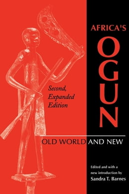 Book Africa's Ogun, Second, Expanded Edition: Old World and New by Sandra T. Barnes