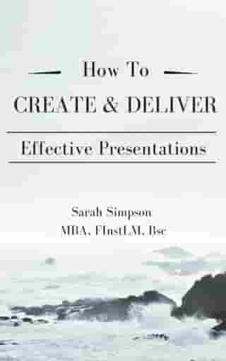How to Create & Deliver Effective Presentations: Pocketbook by Sarah Simpson