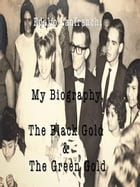 My Biography, The Black Gold & The Green Gold by Edalfo Lanfranchi