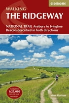 The Ridgeway National Trail: Avebury to Ivinghoe Beacon, described in both directions by Steve Davison