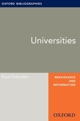 Book Universities: Oxford Bibliographies Online Research Guide by Paul Grendler