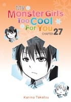 My Monster Girl's Too Cool for You, Chapter 27 by Karino Takatsu