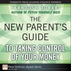 The New Parent's Guide to Taking Control of Your Money by Farnoosh Torabi