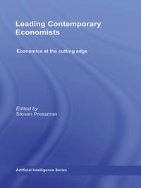 Leading Contemporary Economists: Economics at the cutting edge