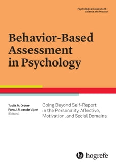 Behavior-Based Assessment in Psychology: Going Beyond Self-Report in the Personality, Affective…