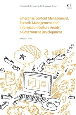 Book Enterprise Content Management, Records Management and Information Culture Amidst E-Government… by Proscovia Svärd
