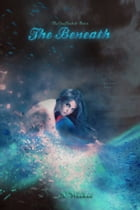 The One-Hundred (The One-Hundred Book #1): Part 2 - The Beneath by K. Weikel