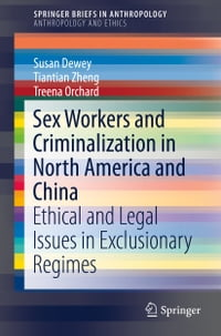 Sex Workers and Criminalization in North America and China: Ethical and Legal Issues in…