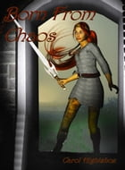 Born From Chaos by Carol Hightshoe