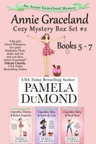 Annie Graceland Cupcakes Cozy Mystery Series Box Set #2: Books - 5 - 7: Books 5 - 7 by Pamela DuMond