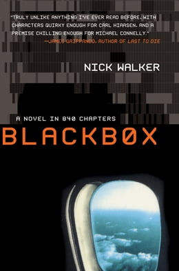Book Blackbox: A Novel in 840 Chapters by Nick Walker