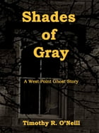 Shades of Gray by Timothy O'Neill