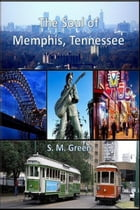 The Soul of Memphis, Tennessee by SMGreen