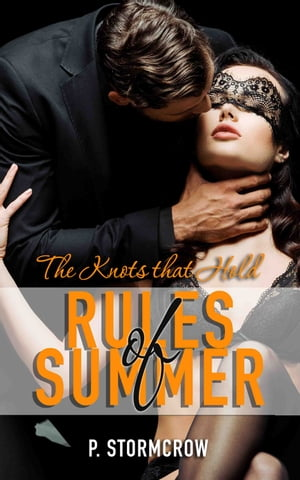 The Knots that Hold: Rules of Summer