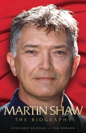 Martin Shaw - The Biography