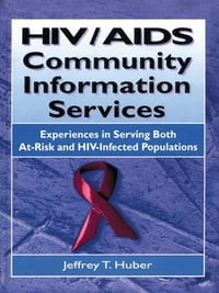 HIV/AIDS Community Information Services: Experiences in Serving Both At-Risk and HIV-Infected…