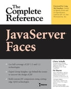 JavaServer Faces: The Complete Reference by Chris Schalk