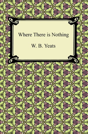 Where There is Nothing de W. B. Yeats