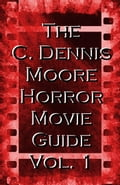 The C. Dennis Moore Horror Movie Guide, Vol. 1 aeca1c8a-8e80-4c9a-8861-999f3697d800