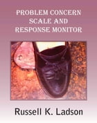 Problem Concern Scale and Response Monitor by Russell K. Ladson