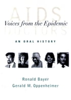 AIDS Doctors: Voices from the Epidemic: An Oral History