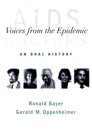 AIDS Doctors Voices from the Epidemic: An Oral History
