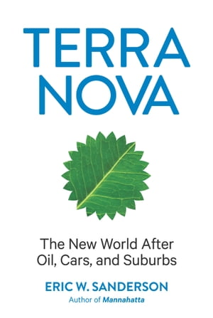 Terra Nova The New World After Oil,  Cars,  and Suburbs