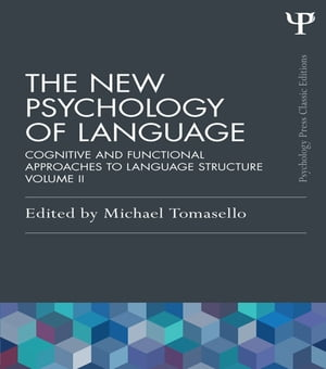 The New Psychology of Language Cognitive and Functional Approaches to Language Structure,  Volume II