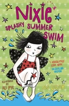 Nixie: Splashy Summer Swim by Cas Lester