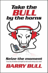 Take The Bull By The Horns: Seize The Moment