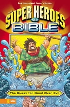NIrV, The Super Heroes Bible, eBook: The Quest for Good Over Evil by Dennis Jones
