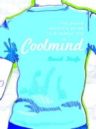 Coolmind: A young person's guide to a calmer life by David Keefe