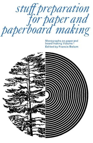 Stuff Preparation for Paper and Paperboard Making: Monographs on Paper and Board Making