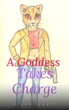 A Goddess Takes Charge by Penny Tawret
